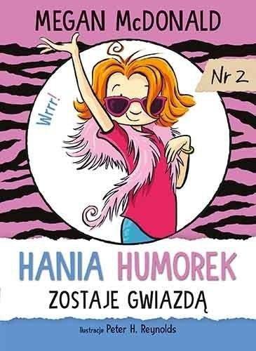 Hania Humorek zostaje gwiazdą