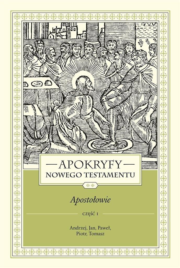 Apokryfy Nowego Testamentu. Apostołowie T.2 cz.1