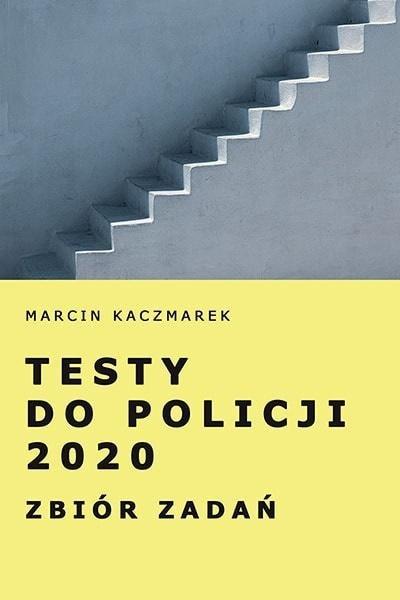 Testy do Policji 2020. Zbiór zadań