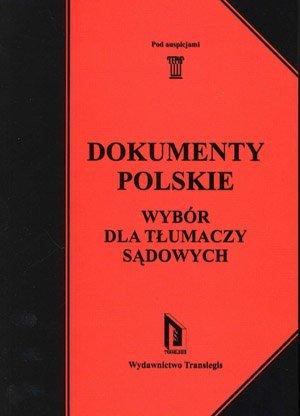 Dokumenty Polskie. Wybór dla tłumaczy sądowych