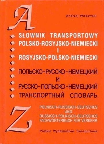 Słownik transportowy polsko-rosyjsko-niemiecki i rosyjsko-polsko-niemiecki