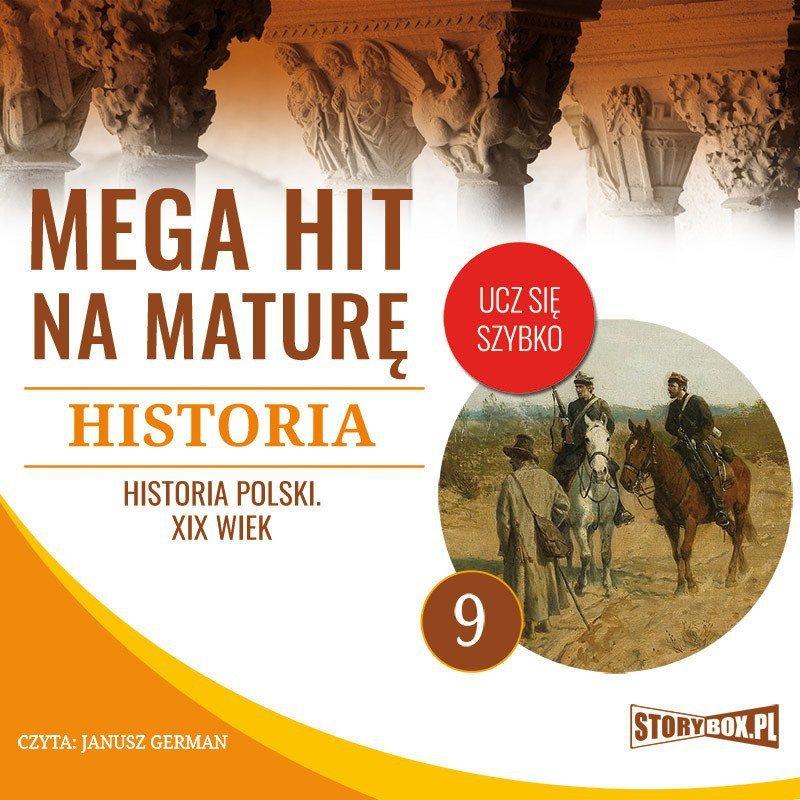 Mega hit na maturę. Historia 9. Historia Polski. XIX wiek