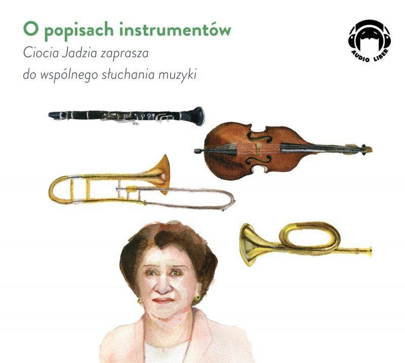 O popisach instrumentów - Ciocia Jadzia zaprasza do wspólnego słuchania muzyki