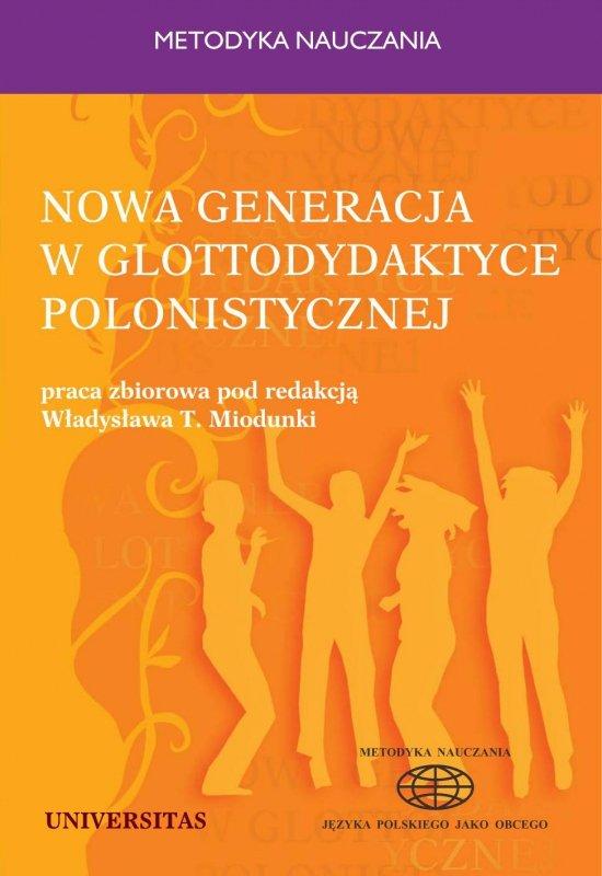 Nowa generacja w glottodydaktyce polonistycznej