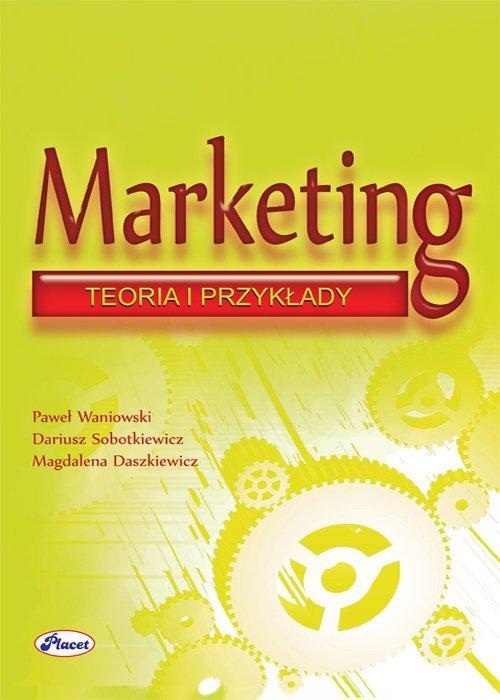 Marketing. Teoria i przykłady
