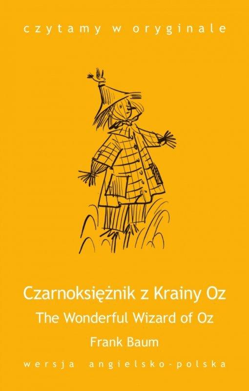 The Wonderful Wizard of Oz. Czarnoksiężnik z Krainy Oz