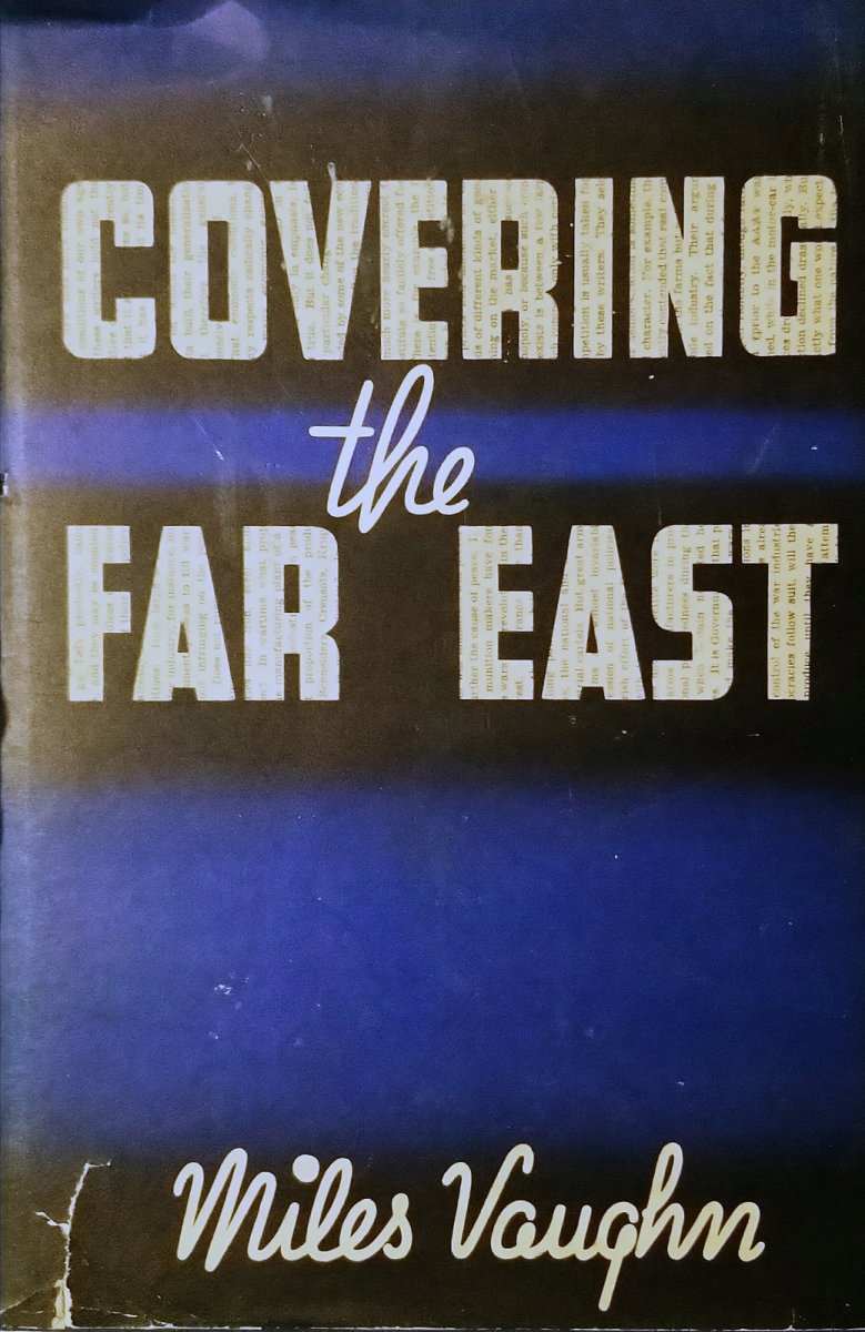 Covering the Far East Miles Walter Vaughn SPK