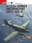 Ju 52/3m Bomber and Transport Units 1936-41 (Combat Aircraft Book 120)