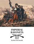 Imperial Bayonets: We Were Not Cowards – Sedan 1870