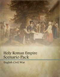 Holy Roman Empire Exp. 2: Battles of the English Civil War