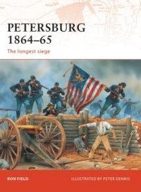 CAMPAIGN 208 Petersburg 1864–65