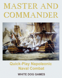 Master & Commander. Napoleonic Naval Combat