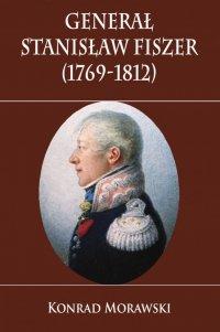 Generał Stanisław Fiszer (1769-1812)