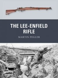 WEAPON 17 The Lee-Enfield Rifle