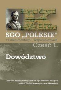 SGO Polesie t. I - Dowództwo. W dokumentach i wspomnieniach