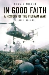 In Good Faith Hardback. A HISTORY OF THE VIETNAM WAR VOLUME 1: 1945–65