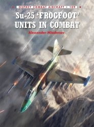 Su-25 'Frogfoot' Units In Combat (Combat Aircraft)