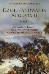 Dzieje panowania Augusta II Tom I