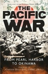 The Pacific War FROM PEARL HARBOR TO OKINAWA (General Military)
