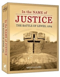 In the Name of Justice: The Battle of Lewes, 1264