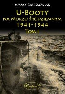 U-Booty na Morzu Śródziemnym 1941-1944 tom I
