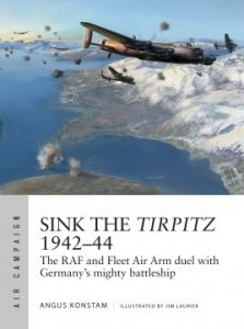 AIR CAMPAIGN 07 Sink the Tirpitz 1942–44