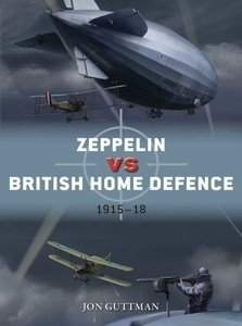 DUEL 85 Zeppelin vs British Home Defence 1915–18