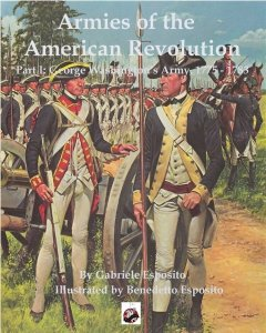 Armies of the American Revolution, Part I: George Washington's Army, 1775 - 1783