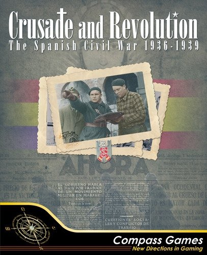 Crusade and Revolution: The Spanish Civil War, 1936-1939 DELUXE EDITION – 2nd Printing