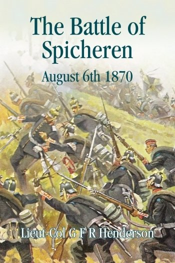 THE BATTLE OF SPICHEREN AUGUST 6TH 1870