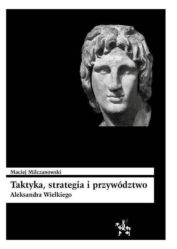 Taktyka, strategia i przywództwo Aleksandra Wielkiego