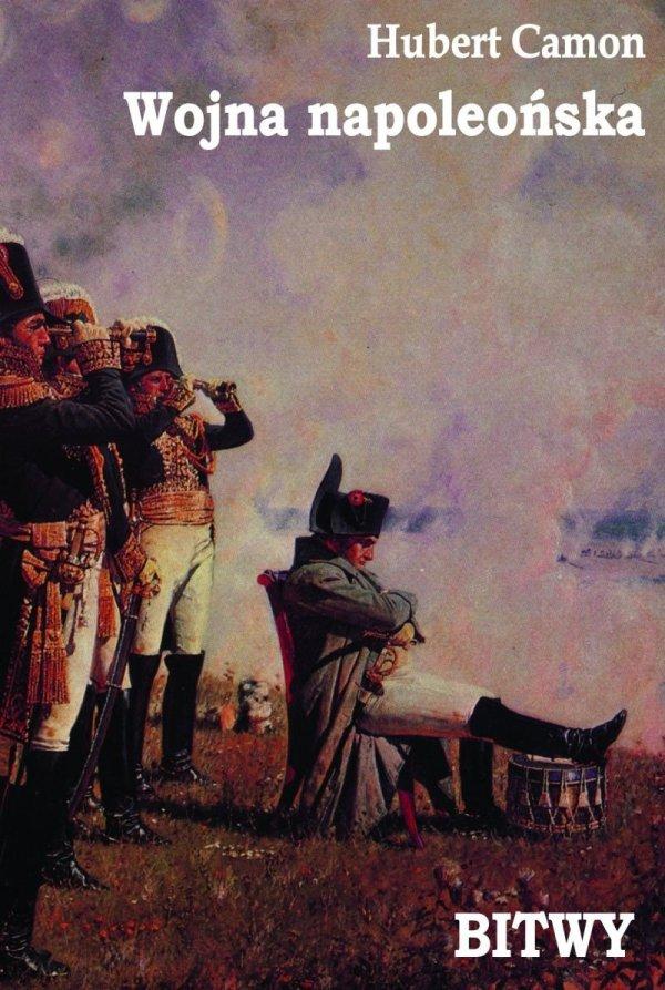 Wojna napoleońska. Bitwy (miękka oprawa)