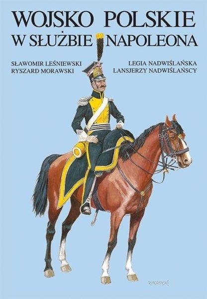 Wojsko Polskie w służbie Napoleona. Legia Nadwiślańska, Lansjerzy Nadwiślańscy
