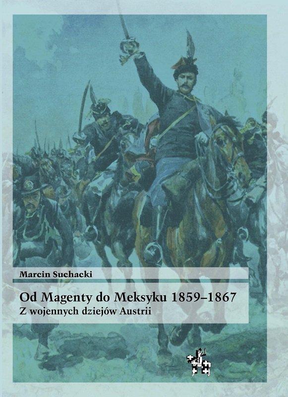 Od Magenty do Meksyku 1859-1867