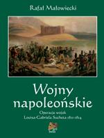 Wojny napoleońskie. Tom II. Operacje wojsk Louisa-Gabriela Sucheta 1811-1814
