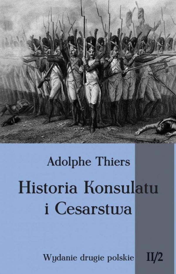 Historia Konsulatu i Cesarstwa. Tom II cz. 2