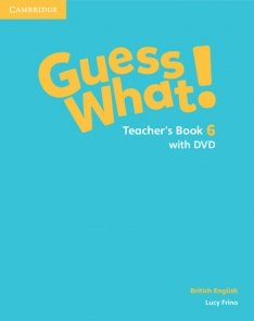 Guess What! 6 Teacher's Book with DVD