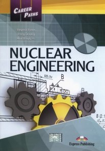 Career Paths Nuclear Engineering Student's Book