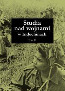 Studia nad wojnami w Indochinach Tom 2