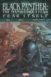 FEAR ITSELF BLACK PANTHER THE MAN WITHOUT FEAR HC *