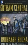 GOTHAM CENTRAL VOL 01 IN THE LINE OF DUTY SC (2011 EDITION)