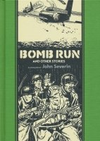 EC BOMB RUN AND OTHER STORIES BY JOHN SEVERIN HC **