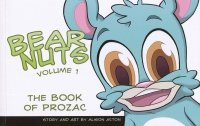 BEAR NUTS VOL 01 THE BOOK OF PROZAC SC