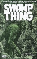 SWAMP THING VOL 03 TRIAL BY FIRE SC
