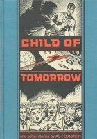 CHILD OF TOMORROW AND OTHER STORIES HC **