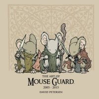ART OF MOUSE GUARD 2005-2015 HC