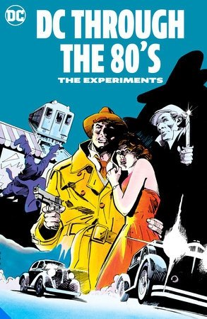 DC Through the 80s: The Experiments HC