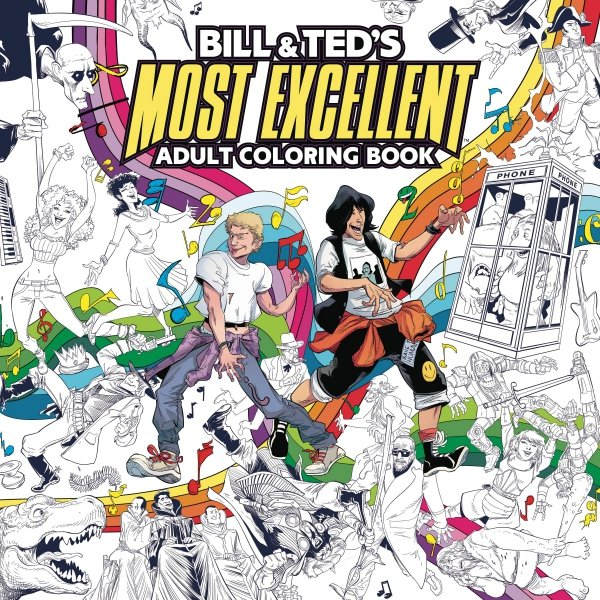 BILL AND TED MOST EXCELLENT ADULT COLORING BOOK SC **