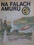 ŻÓŁTY TYGRYS:  NA FALACH AMURU - Dyskant 1985