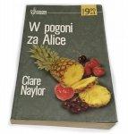 W POGONI ZA ALICE - Clare Naylor 2005